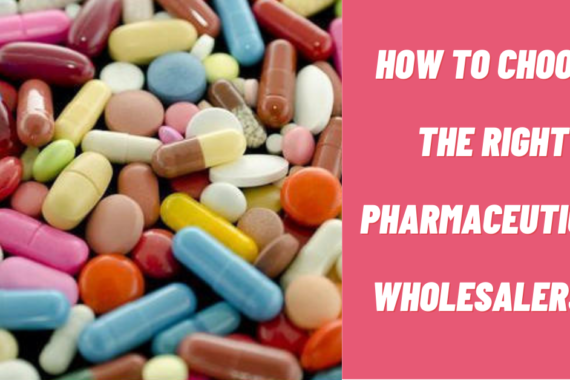 Factors to evaluate while choosing the right pharmaceutical wholesalers